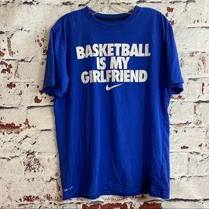 "NIKE ""Basketball Is My Girlfriend"" Dri-Fit Tee"